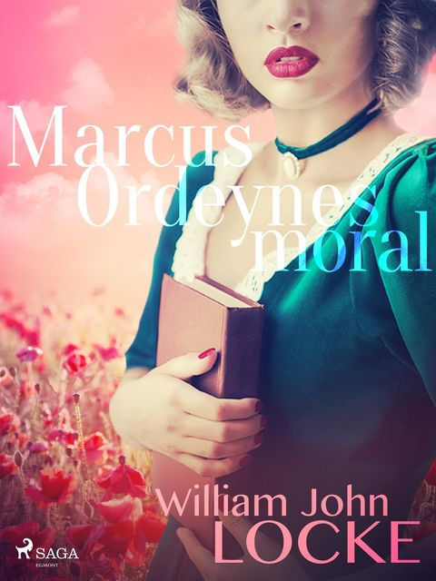 Marcus Ordeynes moral, William John Locke