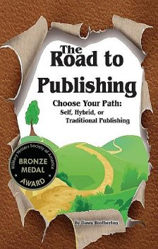 The Road to Publishing: Choose Your Path, Dawn Brotherton