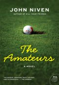 The Amateurs, John Niven