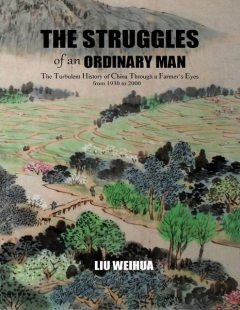 The Struggles of an Ordinary Man (China 1930–2000), Weihua Liu