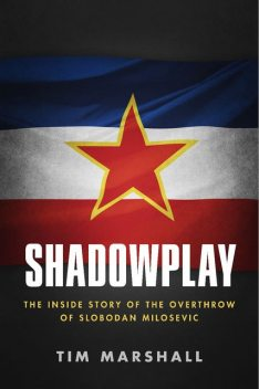 Shadowplay, Tim Marshall