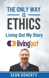 Only Way is Ethics: Living Out My Story, Sean Doherty