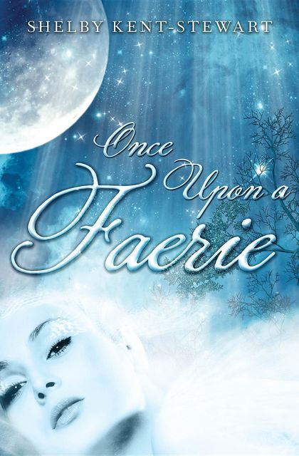 Once Upon a Faerie, Shelby Kent-Stewart