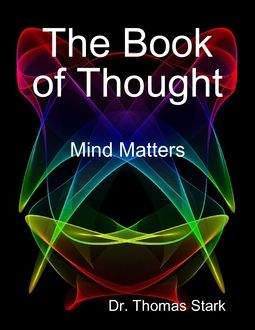 The Book of Thought: Mind Matters, Thomas Stark