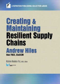 Creating and Maintaining Resilient Supply Chains, Andrew Hiles, EIoSCM, Hon FBCI