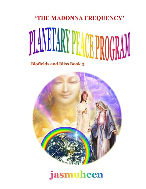 'The Madonna Frequency' Planetary Peace Program, Jasmuheen