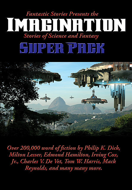 Fantastic Stories Presents the Imagination (Stories of Science and Fantasy) Super Pack, Philip Dick