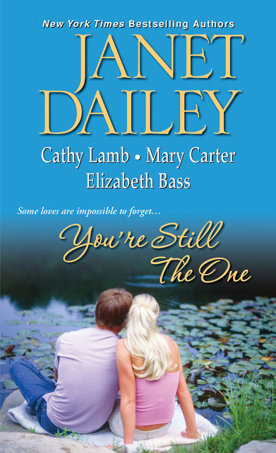 You're Still the One, Mary Carter, Cathy Lamb, Janet Dailey, Elizabeth Bass