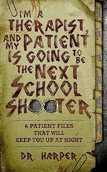 I'm a Therapist, and My Patient is Going to be the Next School Shooter, Harper