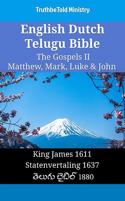 English Dutch Telugu Bible – The Gospels II – Matthew, Mark, Luke & John, TruthBeTold Ministry