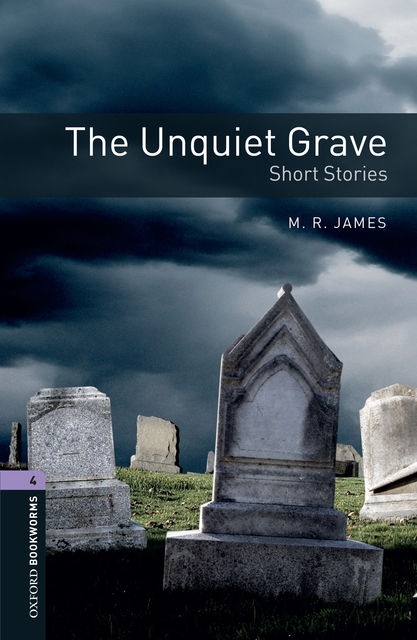 The Unquiet Grave – Short Stories Level 4 Oxford Bookworms Library, M.R.James, Peter Hawkins