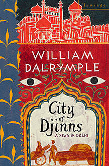 City of Djinns, William Dalrymple