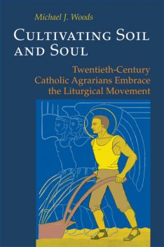 Cultivating Soil and Soul, Michael Woods