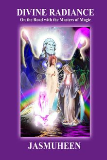 Divine Radiance – On the Road with the Masters of Magic, Jasmuheen
