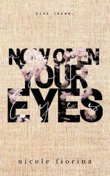 Now Open Your Eyes (Stay With Me series Book 3), Nicole Fiorina, Oliver Masters
