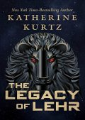 The Legacy of Lehr, Katherine Kurtz