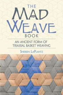 The Mad Weave Book, Shereen LaPlantz