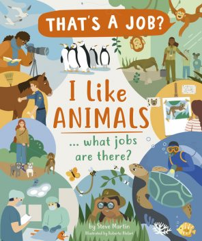 I Like Animals … what jobs are there, Steve Martin