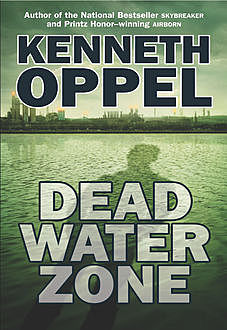 Dead Water Zone, Kenneth Oppel