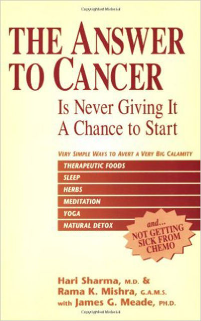 The Answer to Cancer, Hari Sharma, James G.Meade, Rama Mishra