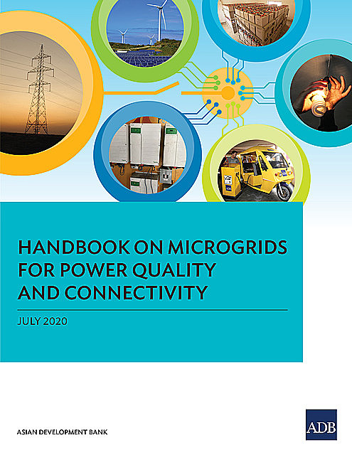 Handbook on Microgrids for Power Quality and Connectivity, Asian Development Bank