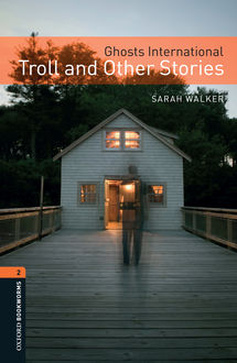 Ghosts International: Troll and Other Stories, Sarah Walker