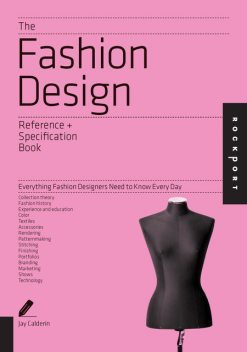The Fashion Design Reference & Specification Book, Jay Calderin, Laura Volpintesta