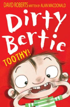 Dirty Bertie: Toothy!, Alan MacDonald