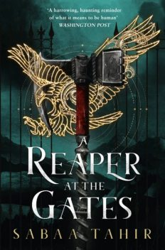 A Reaper at the Gates (An Ember in the Ashes), Sabaa Tahir
