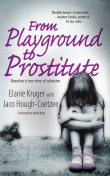 From Playground to Prostitute, Elanie Kruger, Jaco Hough-Coetzee