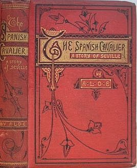 The Spanish Cavalier / A Story of Seville, A.L.O.E.