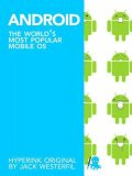Android: The World's Most Popular Mobile OS, Jack Westerfil
