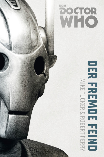 Doctor Who Monster-Edition 2: Der fremde Feind, Mike Tucker, Bernd Sambale, Robert Perry