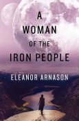 A Woman of the Iron People, Eleanor Arnason