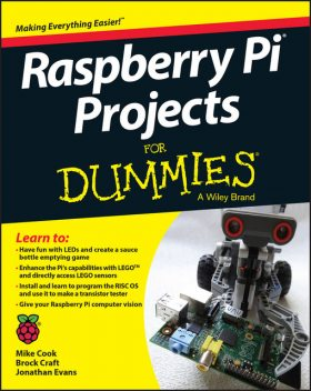 Raspberry Pi Projects For Dummies, Jonathan Evans, Brock Craft, Mike Cook