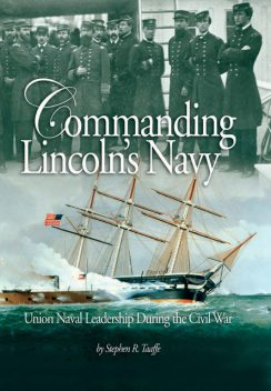 Commanding Lincoln's Navy, Stephen R. Taaffe