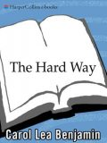 The Hard Way, Carol Lea Benjamin