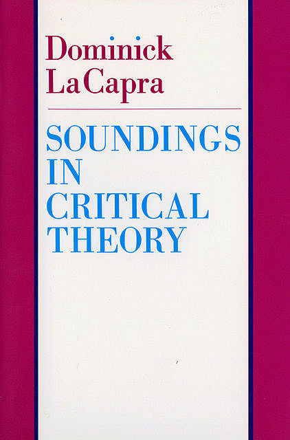 Soundings in Critical Theory, Dominick LaCapra