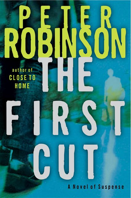 The First Cut, Peter Robinson