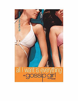 GOSSIP GIRL 3. All I want is EVERYTHING!, Cecily von Ziegesar