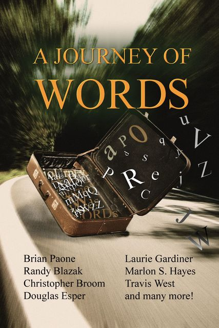 A Journey of Words, Ward, David Williams, Victoria, Brian Paone, Douglas Esper, Randy Blazak, Travis West, Amanda Summerbell, Arielle Williams, Christopher Broom, JM Ames, KN Johnson, Lauren Nalls, Laurie Gardiner, Marlon Hayes, SW Anderson, Susan Gibbons, Tricia DiSandro
