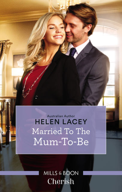 Married To The Mum-To-Be, Helen Lacey