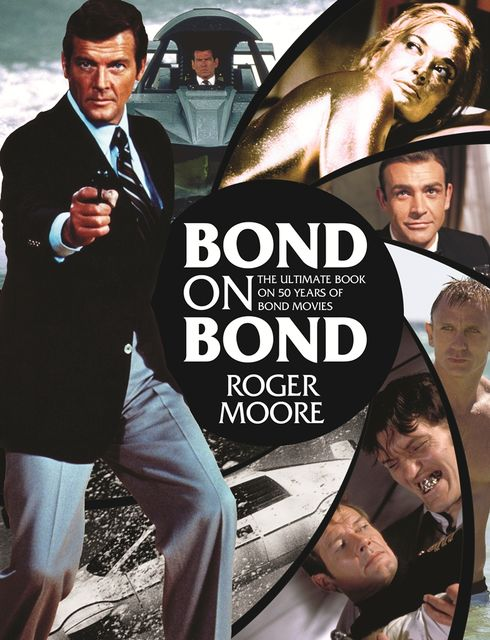 Bond on Bond, Roger Moore
