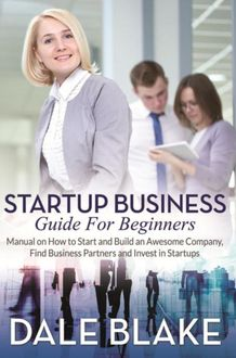 Startup Business Guide For Beginners, Dale Blake