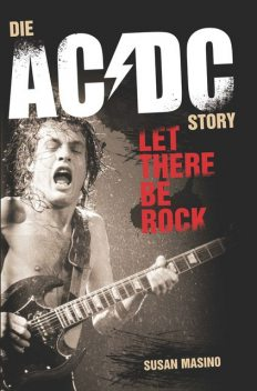 Die AC/DC Story: Let There Be Rock, Susan Masino
