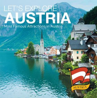 Let's Explore Austria's (Most Famous Attractions in Austria's), Baby Professor