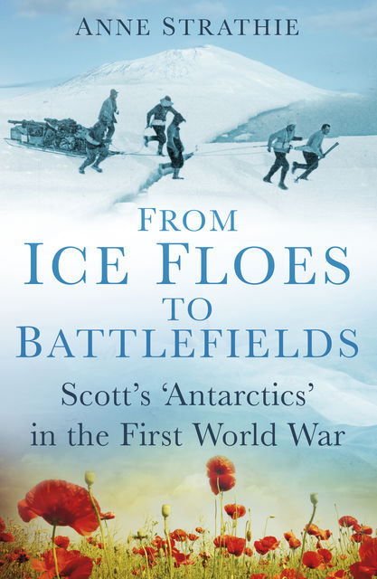 From Ice Floes to Battlefields, Anne Strathie