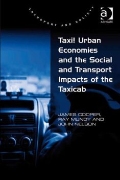 Taxi! Urban Economies and the Social and Transport Impacts of the Taxicab, John Nelson, James Cooper, Ray Mundy