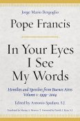 In Your Eyes I See My Words, Pope Francis, Jorge Mario Bergoglio