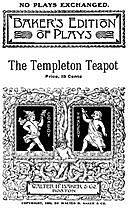 The Templeton Teapot: A Farce in One Act, Grace Cooke Strong